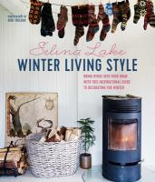 Winter living style : bring hygge into your home with this inspirational guide to decorating for winter
