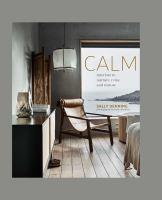 Calm : Interiors to Nurture, Relax and Restore