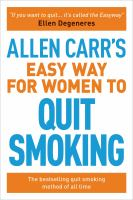 Allen Carr's Easy Way for Women to Quit Smoking