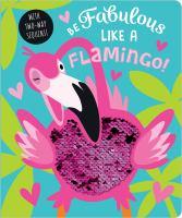 Be Fabulous Like A Flamingo!