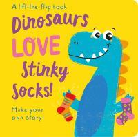 Dinosaurs Love Stinky Socks!