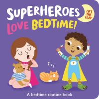 Superheroes love bedtime! : a bedtime routine book