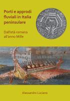 Porti e Approdi Fluviali in Italia Peninsulare