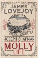 Joseph Chapman: My Molly Life