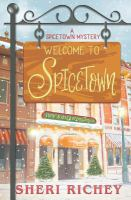 Welcome to Spicetown : a Spicetown mystery