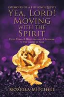 Yea, Lord! Moving With the Spirit