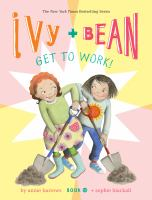 Ivy + Bean get to work!122 pages : illustrations ; 20 cm