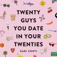 Twenty Guys You Date in your Twenties