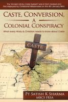 Caste, Conversion, A Colonial Conspiracy