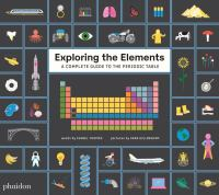 Exploring the elements : a complete guide to the periodic table