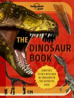Lonely Planet The Dinosaur Book 1st Ed