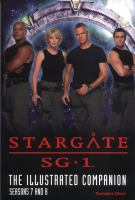 Stargate SG-1 : The Illustrated Companion, Seasons 7 & 8
