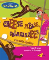 Cheese Please, Chimpanzees