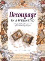 Decoupage in A Weekend