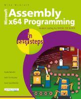 Assembly X64 In Easy Steps: Modern Coding For Masm, Sse & Avx