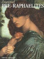 Essential Pre-Raphaelites