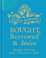Bought, Borrowed & Stolen