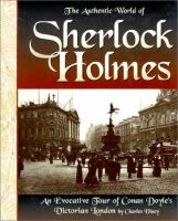The authentic world of Sherlock Holmes : an evocative tour of Conan Doyle's Victorian London