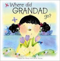 Where Did Grandad Go?