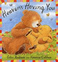 Heaven's Having You