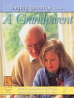 Saying Goodbye to A Grandparent