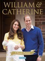 William & Catherine : A Family Portrait / Gill Knappett