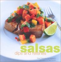 Salsas, Dips, and Relishes