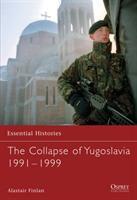 The Collapse of Yugoslavia 1991-99