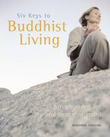 Six Keys to Buddhist Living