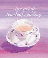 The Art of Tea-leaf Reading
