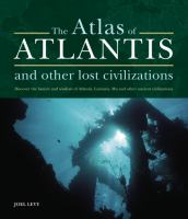 The Atlas of Atlantis and Other Lost Civilizations