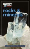 Rocks & Minerals, An Explore your World Handbook