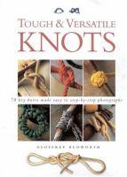 Tough & Versatile Knots