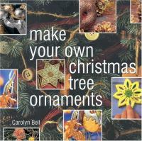 Make your Own Christmas Tree Ornaments