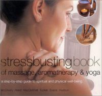 Stressbusting Book Of Massage, Aromatherapy & Yoga