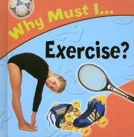 Why Must I Exercise?