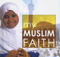 My Muslim Faith