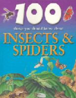 100 Things You Should Know About Insects & Spiders
