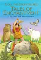 Coll the Storyteller's Tales of Enchantment