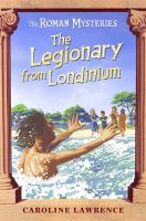The Legionary From Londinium and Other Mini-mysteries