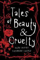 Tales of Beauty & Cruelty