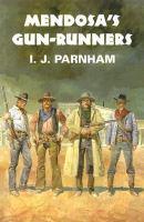 Mendosa's Gun-runners