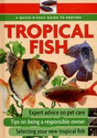 A Quick-n-easy Guide to Keeping Tropical Fish