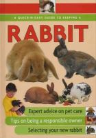 A Quick-n-easy Guide to Keeping Rabbits