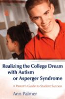 Realizing the College Dream With Autism or Asperger Syndrome