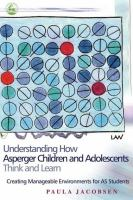 Understanding How Asperger Children and Adolescents Think and Learn