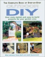 The Complete Book of Step-by-step Outdoor DIY