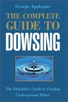 The Complete Guide to Dowsing