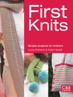 First knits : simple projects for knitters