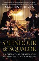 Splendour & Squalor